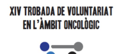 XIV Trobada de Voluntariat en l'àmbit Oncològic