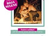 """Obra de teatre solidària: """"Roja Selene"""" a càrrec de Fatalitats Teatre"""